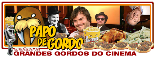 Papo de Gordo 15 - Grandes Gordos do Cinema