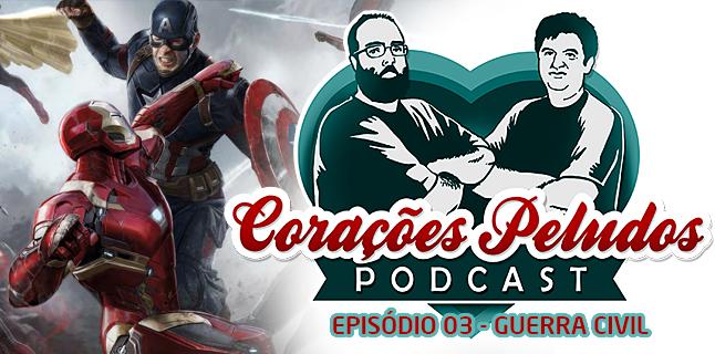 Podcast Corações Peludos 03 - Capitão América: Guerra Civil