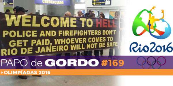 Podcast Papo de Gordo 169 - Olimpíadas 2016