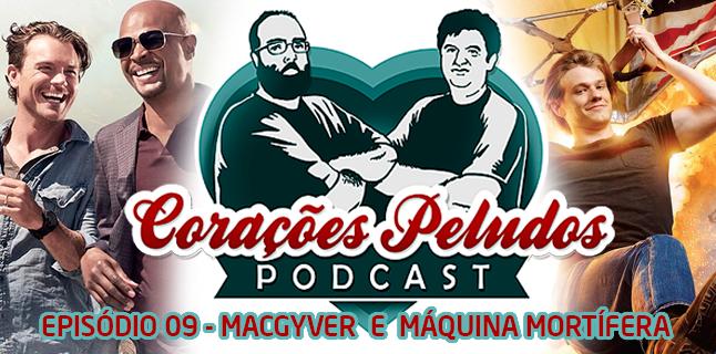 Corações Peludos 09 – MacGyver e Máquina Mortífera