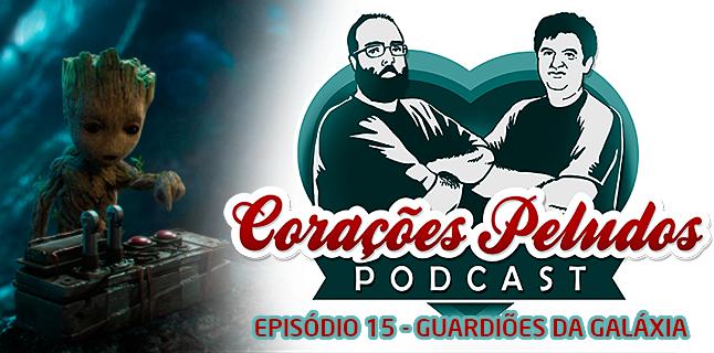 Corações Peludos 15 – Guardiões da Galáxia Vol. 2