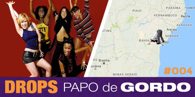 Drops Papo de Gordo 004 – Ragatanga do outro lado do mundo