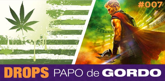 Drops Papo de Gordo 007 – Acendendo um baseado em Asgard