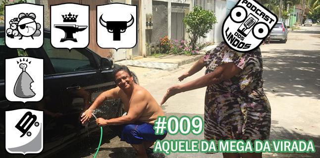 Podcast dos Lindos 09 – Aquele da Mega da Virada