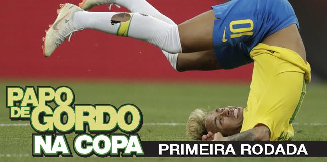 Papo de Gordo na Copa 2018 – Ep. 01 – Primeira Rodada