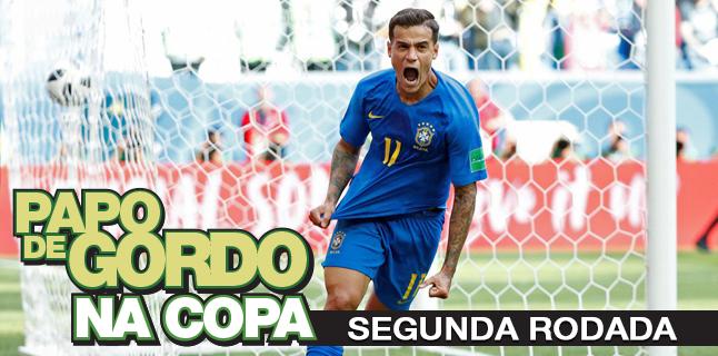Papo de Gordo na Copa 2018 – Ep. 02 – Segunda Rodada
