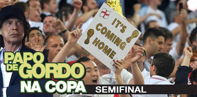 Papo de Gordo na Copa 2018 – Ep. 06 – Semifinal