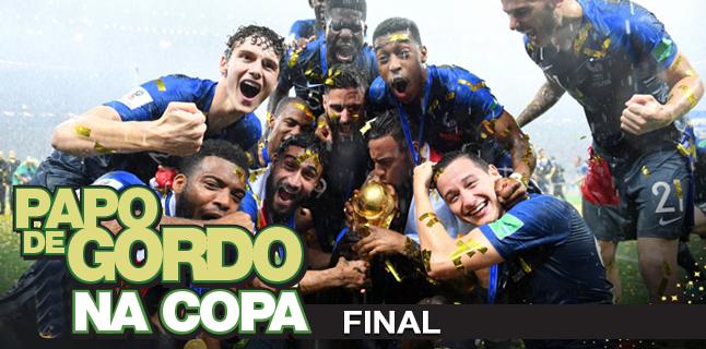 Papo de Gordo na Copa 2018 – Ep. 07 – Final