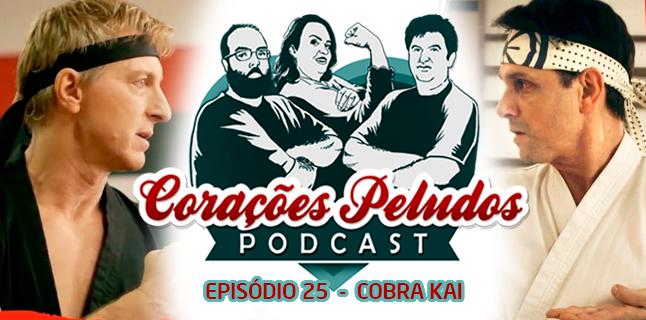 Corações Peludos 25 – Cobra Kai