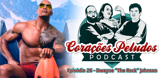 "Corações Peludos 26 – Dwayne ""The Rock"" Johnson"