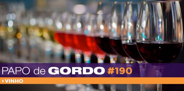 Papo de Gordo 190 – Vinho