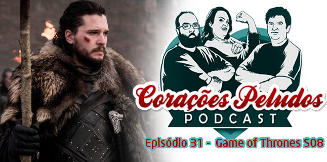 Corações Peludos 31 – O final de Game of Thrones