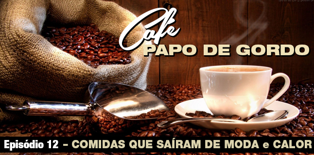 Papo de Gordo Café 12