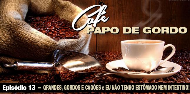 Papo de Gordo Café 13
