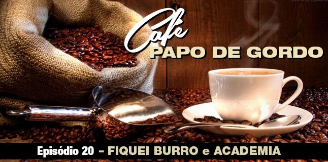 Podcast Papo de Gordo Café 20
