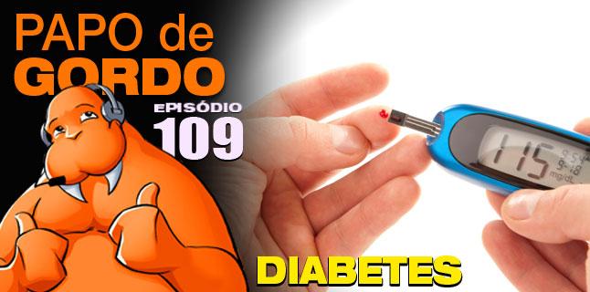 Papo de Gordo 109 – Diabetes