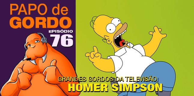 Papo de Gordo 76 – Homer Simpson