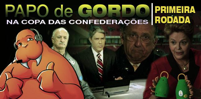 Papo de Gordo na Copa das Confederações – Episódio 01