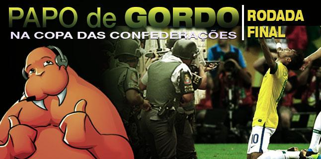 Papo de Gordo na Copa das Confederações – Ep. 03