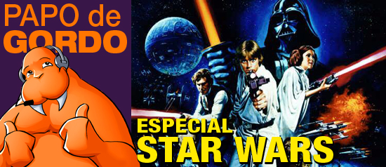 Papo de Gordo Especial – Drops Star Wars