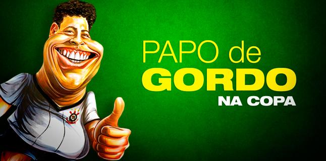 Vem aí o Papo de Gordo na Copa das Confederações 2013