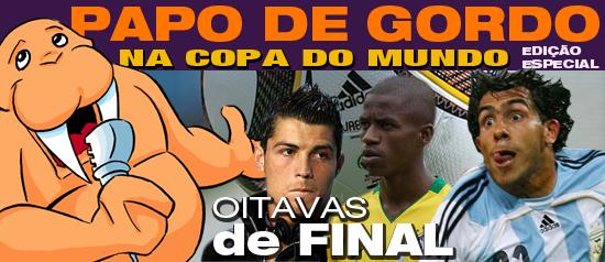 Papo de Gordo na Copa: Oitavas de Final