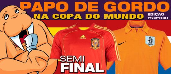 Papo de Gordo na Copa: Semifinal