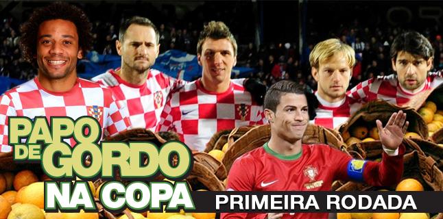 Papo de Gordo na Copa 2014 – Ep. 01 – Primeira Rodada
