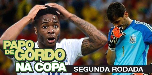 Papo de Gordo na Copa 2014 – Ep. 02 – Segunda Rodada