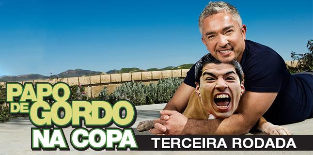 Papo de Gordo na Copa 2014 – Ep. 03 – Terceira Rodada