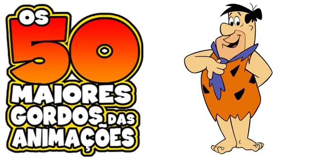 Os 50 maiores gordos das animações: Fred Flintstone