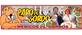 Papo de Gordo 27 – Gordos  vs. Médicos