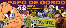 Papo de Gordo 42 – Copa do Mundo