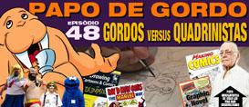 Papo de Gordo 48 – Gordos vs. Quadrinistas