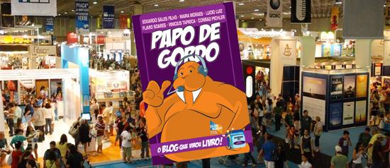 Papo de Gordo na Bienal do Livro do Rio de Janeiro!