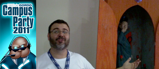 Papo de Gordo na Campus Party 2011 – dia 2