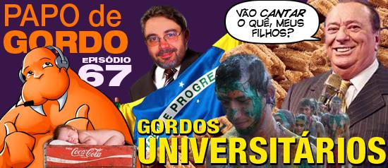Papo de Gordo 67 – Gordos universitários