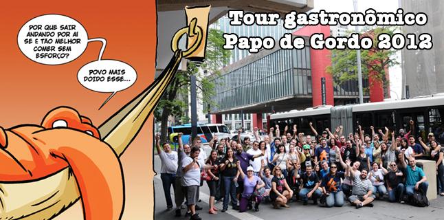 Tour Gastronômico Papo de Gordo 2012 – São Paulo